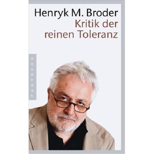 Broder: Kritik der reinen Toleranz