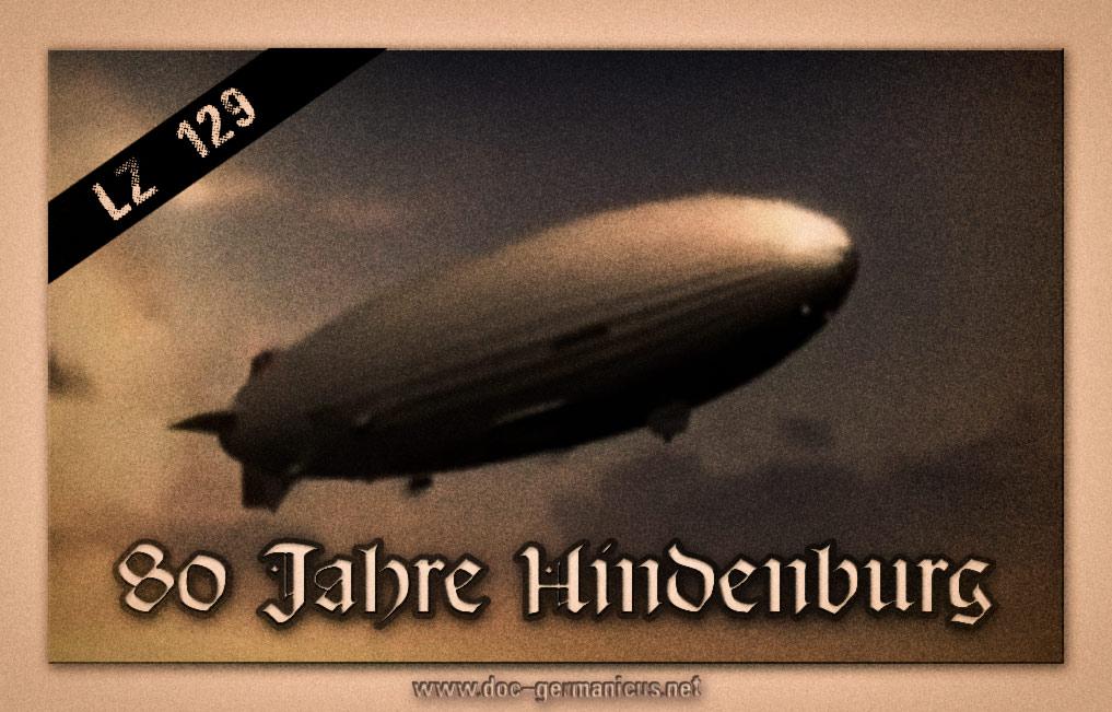 """[ Zeppelin! } 80 Jahre  LZ 129 """"Hindenburg"""""""