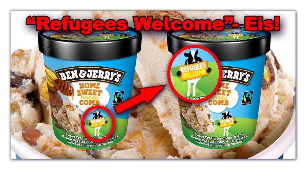 """[ """"Refugees !"""" } """"Ben & Jerry's"""" Multi-Kulti- & Klimawandel- Eis.!?"""